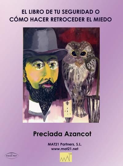 El libro de tu seguridad o como hacer retroceder el miedo, de Preciada Azancot