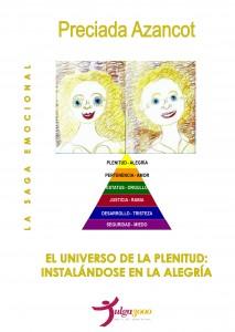 EL UNIVERSO DE LA PLENITUD: instalándose en la alegría - PRECIADA AZANCOT