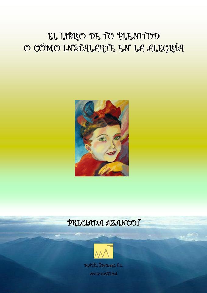 El libro de tu plenitud o como instalarse en la alegria, de Preciada Azancot