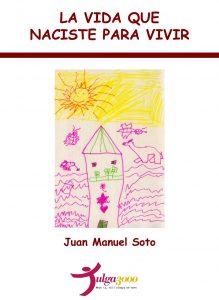 la vida que naciste para vivir Juan Manuel Soto