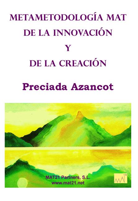 Metametodologia MAT de la innovacion, de Preciada Azancot