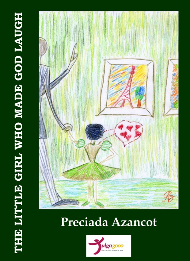 THE LITTLE GIRL WHO MADE GOD LAUGH - Preciada Azancot